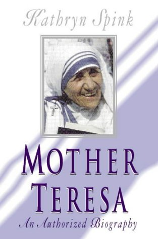 9780006281047: Mother Teresa: An Authorized Biography