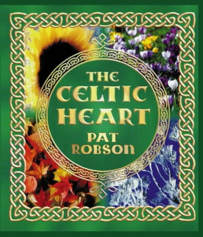The Celtic Heart: Robson, Patricia Anne
