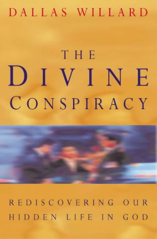 9780006281146: The Divine Conspiracy: Rediscovering Our Hidden Life in God