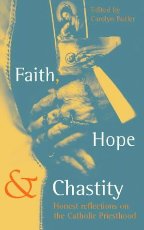 9780006281368: Faith, Hope and Chastity: Honest Reflections on the Catholic Priesthood