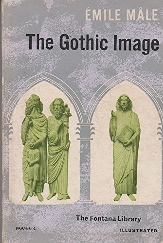 9780006306016: The Gothic Image: Religious Art in France of the Thirteenth Century
