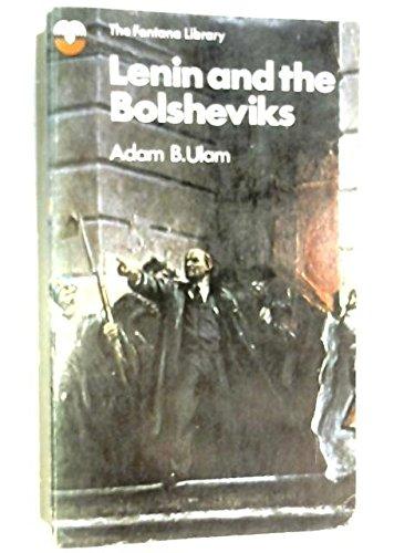Lenin and the Bolsheviks: Ulam, Adam B.