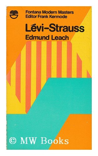 Levi-Strauss (Modern Masters): Leach, Edmund