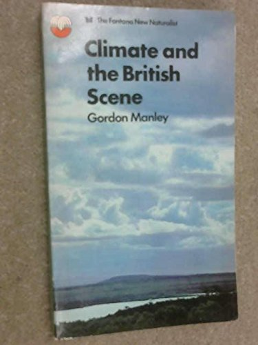 9780006323266: Climate and the British Scene (Collins New Naturalist)