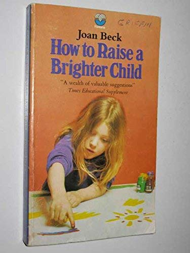 9780006323587: How To Raise A Brighter Child - The Case For Early Learning