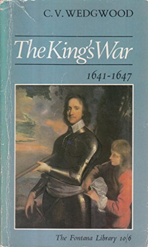 9780006324348: The King's War: 1641-47