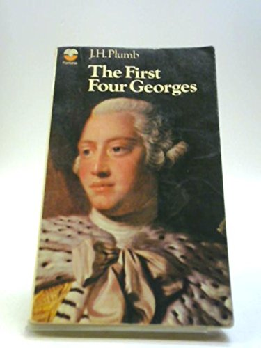9780006329503: First Four Georges (British monarchy series)