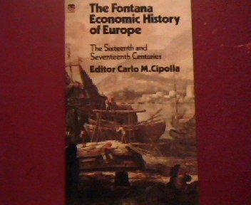 9780006334712: Sixteenth and Seventeenth Centuries (Economic History of Europe)