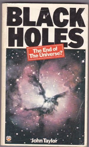 9780006335092: Black Holes: The End of the Universe? by Taylor, John