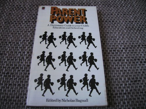 9780006336303: Parent Power: Dictionary Guide to Your Child's Education and Schooling