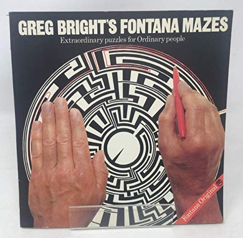 Greg Bright's Fontana Mazes: Bright, Greg