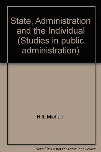 9780006338215: State, Administration and the Individual (Studies in public administration)