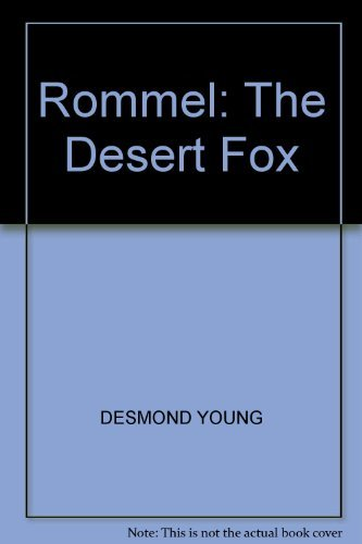 Rommel: The Desert Fox: Young, Desmond