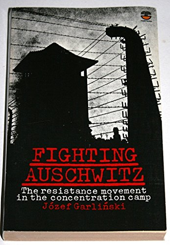 9780006340089: Fighting Auschwitz: The Resistance Movement in the Concentration Camp
