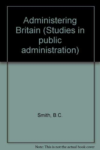 9780006341574: Administering Britain (Studies in public administration)