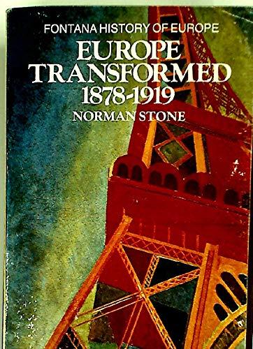 9780006342625: 'EUROPE TRANSFORMED, 1878-1919 (FONTANA HISTORY OF EUROPE)'