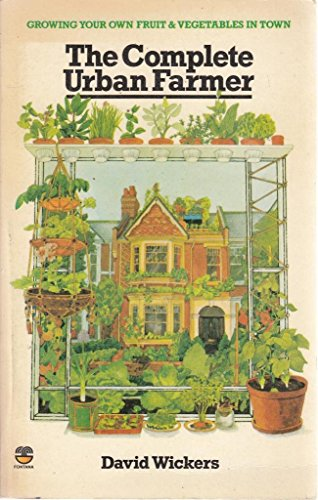 9780006344728: Complete Urban Farmer: Growing Your Own Fruit and Vegetables in Town