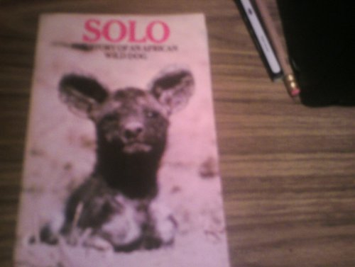9780006345695: Solo: The Story of an African Wild Dog