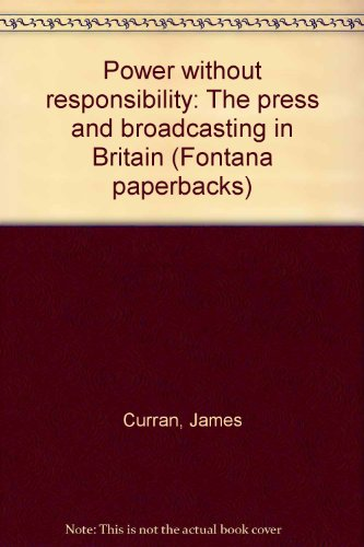9780006346388: Power without Responsibility: Press and Broadcasting in Britain (Fontana paperbacks)