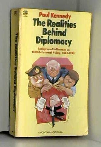 9780006346814: The Realities Behind Diplomacy: Background Influences on British External Policy 1865-1980