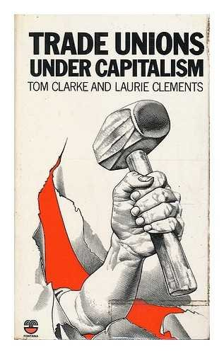 9780006348832: Trade Unions Under Capitalism