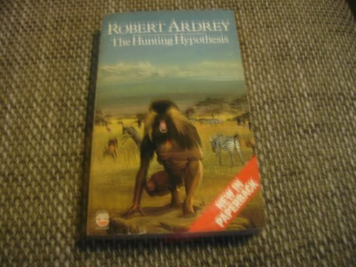 9780006348856: Hunting Hypothesis: A Personal Conclusion Concerning the Evolutionary Nature of Man