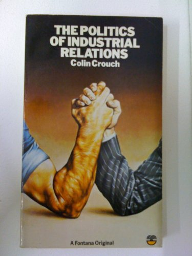 9780006348955: The politics of industrial relations (Political issues of modern Britain)
