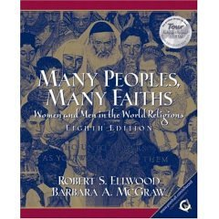 Many Peoples, Many Faiths: Women and Men in the World Religions- Text Only: Ellwood, Robert S.