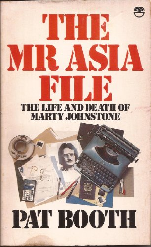 9780006349228: THE MR ASIA FILE : The Life and Death of Marty Johnstone