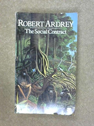 9780006350422: THE SOCIAL CONTRACT: A PERSONAL INQUIRY INTO THE EVOLUTIONARY SOURCES OF ORDER AND DISORDER