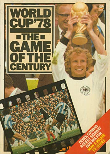World Cup '78: The Game of the: Derek Conrad &