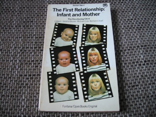 9780006350590: The First Relationship: Infant and Mother (Developing Child)