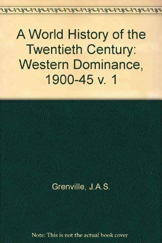 9780006352082: A World History of the Twentieth Century: Western Dominance, 1900-45 v. 1