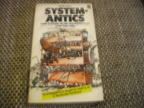 9780006352556: Systemantics: How Systems Work and Especially How They Fail
