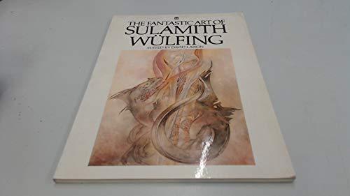 The fantastic art of Sulamith Wulfing: Wulfing, Sulamith