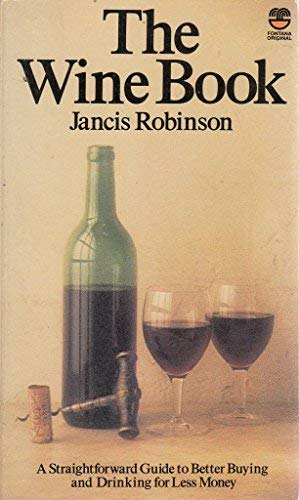 9780006353706: The Wine Book: A Straightforward Guide to Better Buying and Drinking for Less Money