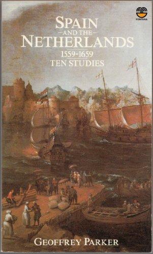 9780006354055: SPAIN AND THE NETHERLANDS, 1559-1659. Ten Studies.