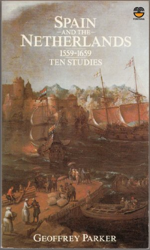 9780006354055: SPAIN AND THE NETHERLANDS, 1559-1659. Ten Studies.