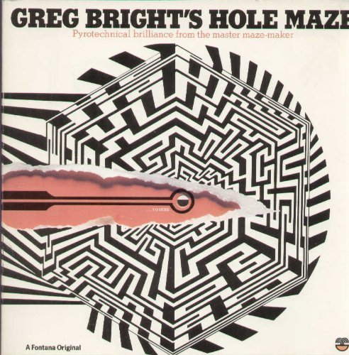 Greg Bright's Hole Maze: Pyrotechnical Brilliance from: Bright, Greg