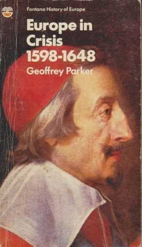 EUROPE CRISIS 1598-1648 (Fontana History of Europe): Parker, Geoffrey