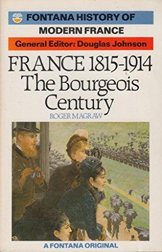 9780006357414: France, 1815-1914: The Bourgeois Century (A Fontana original)