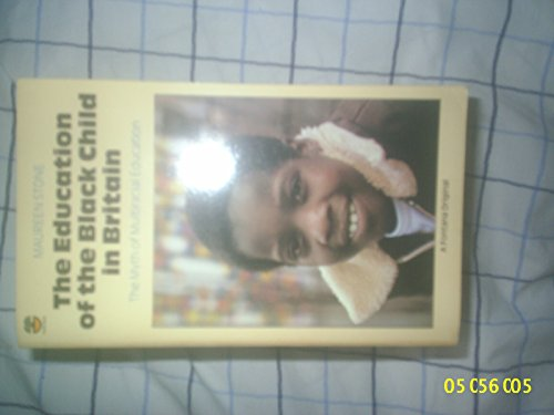 9780006358770: Education of the Black Child in Britain: The Myth of Multiracial Education