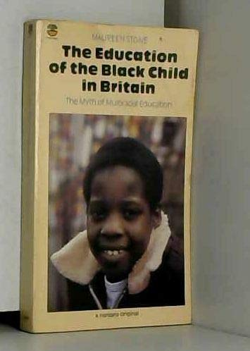 9780006358770: Education of the Black Child in Britain: The Myth of Multiracial Education (Fontana paperbacks)