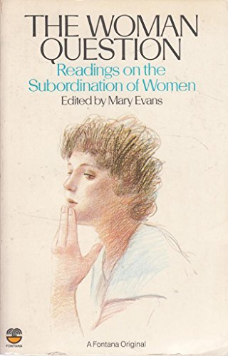 The Woman Question Readings on the Subordination of Women: Evans Mary (editor)