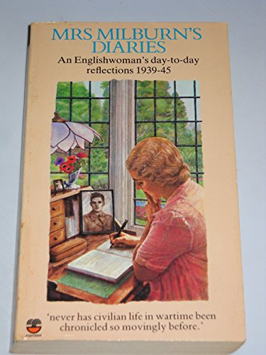 9780006359876: Mrs. Milburn's Diaries: An Englishwoman's Day to Day Reflections, 1939-45