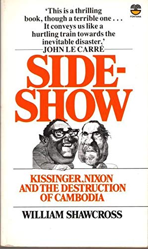 9780006360773: Sideshow: Kissinger, Nixon and the Destruction of Cambodia