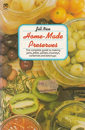 9780006363095: Homemade Preserves: The Complete Guide to Making Jams, Jellies, Pickles, Chutneys, Conserves and Ketchups