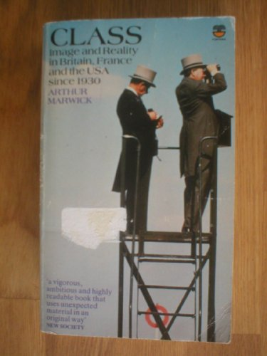 9780006363101: Class: Image and Reality in Britain, France and the U.S.A.Since 1930