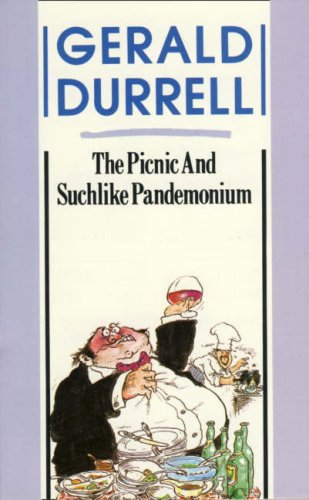 The Picnic and Suchlike Pandemonium: Gerald Durrell