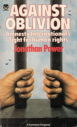AGAINST OBLIVION: AMNESTY INTERNATIONAL'S FIGHT FOR HUMAN RIGHTS